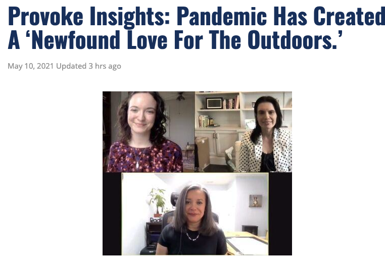 Provoke Insights: Pandemic Has Created A 'Newfound Love For The Outdoors.'